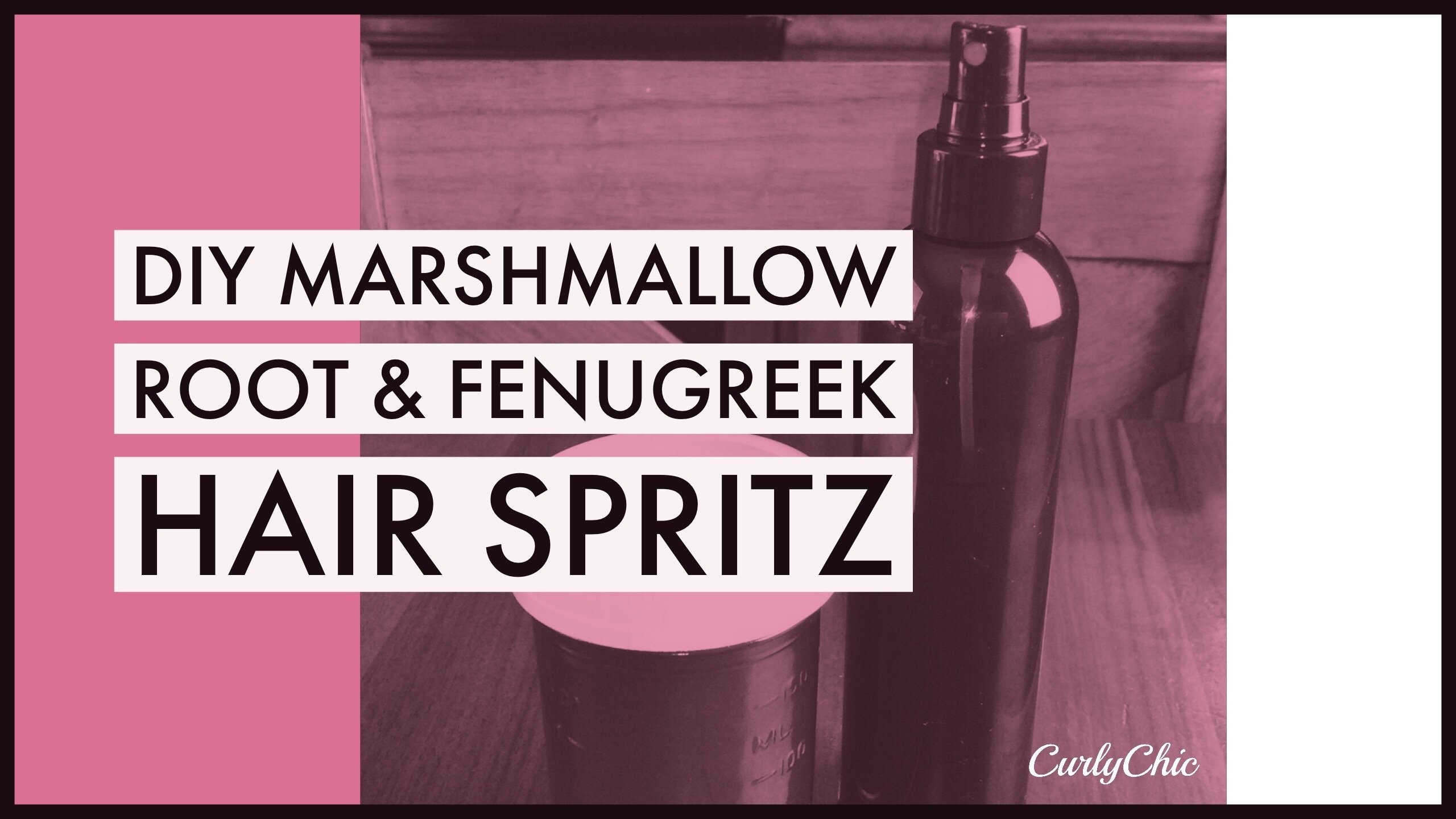 DIY Marshmallow Root Fenugreek Seed Conditioning Hair Spray